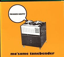 Mo'Some Tonebender / Trigger Happy