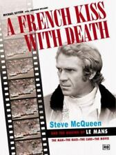 A French Kiss with Death : Steve Mcqueen and the Making of le Mans: the Man -...