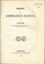 * De Witte, Mémoires sur l'Impératrice Salonine, 1852