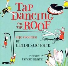 Tap Dancing on the Roof: Sijo (Poems): By Park, Linda Sue