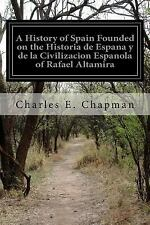 A History of Spain Founded on the Historia de Espana y de la Civilizacion...