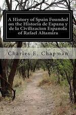 A History of Spain Founded on the Historia de Espana y de la Civilizacion...