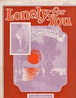 1925 Lonely for you by Edwin Tillman