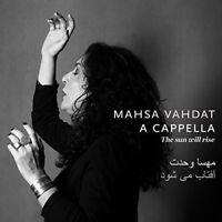 MAHSA VAHDAT - THE SUN WILL RISE A CAPPELLA  CD NEW