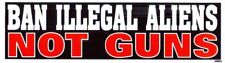 Ban Illegal Aliens Not Guns  Bumper Decal