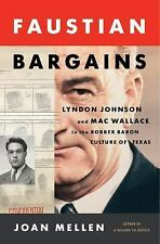 Faustian Bargains: Lyndon Johnson and Mac Wallace in the Robber Baron Culture of