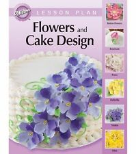 Wilton Flowers & Cake Design Cake Decorating Booklet