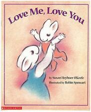 Love Me, Love You by Susan Heyboer O'Keefe (2002, Paperback)
