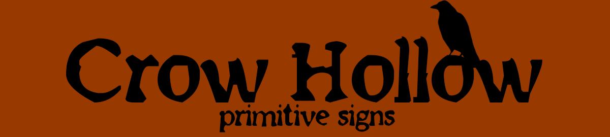 Crow Hollow Primitive Signs