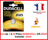 Piles CR-2025  DURACELL / Autre modèle: CR-1616-1220-1620-2016-2032-2430-2450