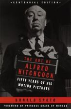 The Art of Alfred Hitchcock : Fifty Years of His Motion Pictures by Donald...