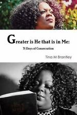 Greater Is He That Is in Me : 31 Days of Consecration by Tina Brantley (2016,...