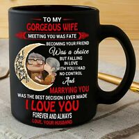 To My Gorgeous Wife Meeting You Was Fate Black Ceramic 11oz 15oz Coffee Tea Cup