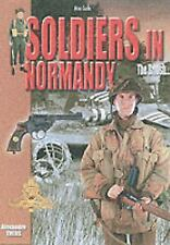 Soldiers in Normandy - the British, England, France, Uniforms, Weapons & Warfare