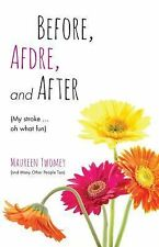 Before, Afdre, and after (My Stroke ... Oh, What Fun) by Maureen Twomey...