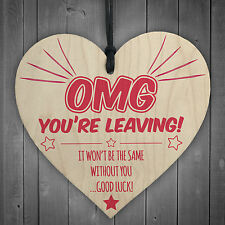 OMG You're Leaving! Wooden Hanging Heart Work Colleague Leaving Present Gift