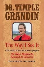 The Way I See it: A Personal Look at Autism and Asperger's by Temple Grandin (Paperback, 2015)