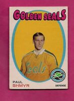 1971-72 OPC  # 6 GOLDEN SEALS PAUL SHMYR ROOKIE VG CARD (INV# A6124)