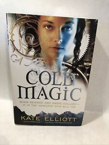 Cold Magic  - When Science And Magic Collide : Kate Elliott Softcover
