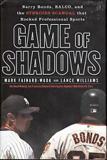 Game of Shadows : Barry Bonds, BALCO, and the Steroids Scandal That Rocked Profe