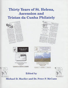 Thirty Years of St. Helena, Ascension and Tristan da Cunha Philately, by Mueller