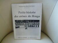 PETITE HISTOIRE DES ARENES DU HOUGA (GERS) 1994 HUBERT DE FRANCLIEU