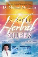 Miracle Herbal Cures : Power Guide for Prevention and Recovery by Michael...