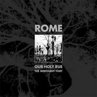 ROME - Our Holy Rue / The Merchant Fleet  lim.MLP RARE! Death in June Blood Axis