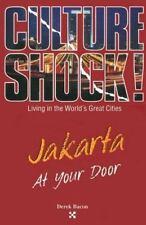 Jakarta at Your Door (Culture Shock! At Your Door: A Survival Guide to Customs &