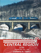 CONRAIL CENTRAL REGION in Color -- The Colorful Years of 1976-1980 (NEW BOOK)