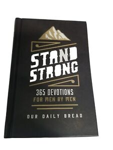 Stand Strong: 365 Daily Devotions for Men by Men - Hardcover - VERY GOOD