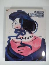La ceramica popolare veneta dell'ottocento, Cecchetto, Stringa, Electa Ed. 1978