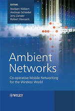 Ambient Networks: Co-operative Mobile Networking for the Wireless World by