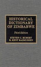 Historical Dictionary Of Zimbabwe: By Steven C. Rubert, R. Kent Rasmussen