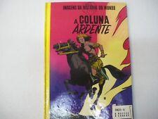 A Coluna Ardente  Imagens Da Historia Do Mundo  hardcover book