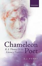 Chameleon Poet: R.S. Thomas and the Literary Tradition, Perry, S.J., Good, Hardc