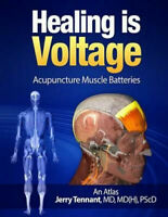 Healing Is Voltage: Acupuncture Muscle Batteries by MD Jerry L. Tennant MD P.D.F