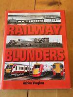 "2004 ""RAILWAY BLUNDERS"" RAILWAY ILLUSTRATED HARDBACK BOOK"