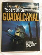 ROBERT BALLARD'S GUADALCANAL 2007 REPRINT HBwDJ