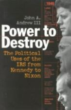 Power to Destroy: The Political Uses of the IRS from Kennedy to Nixon-ExLibrary