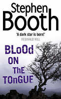 Blood on the Tongue, By Stephen Booth,in Used but Acceptable condition