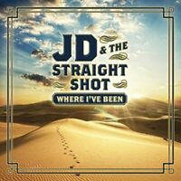 JD & The Straight Shot: Where I've Been LP
