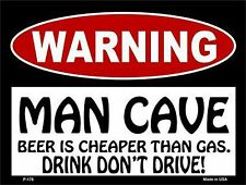 """Warning: Man Cave Beer Is Cheaper Than Gas 9"""" x 12"""" Metal Novelty Parking Sign"""