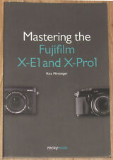 Mastering the Fujifilm X-E1 and X-Pro1 by Rico Pfirstinger (2013, Paperback)