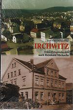 IRCHWITZ - Eine Ortsgeschichte nach Reinhard Michaelis - BUCH - NEU ca. 2,5 KG !
