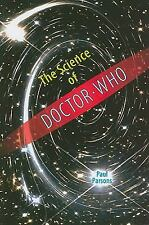 The Science of Doctor Who by Paul Parsons (2010, Hardcover)