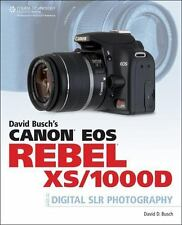 David Busch's Canon EOS Rebel XS/1000D Guide to Digital SLR Photography David B