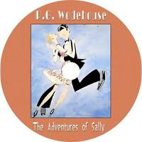The Adventures of Sally, P G Wodehouse Audiobook unabridged Fiction on 1 MP3 CD