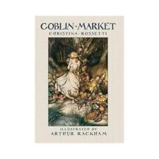 Goblin Market by Christina Georgina Rossetti, Arthur Rackham