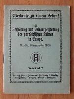 altes Heft Weckruf zu neuem Leben ZERSTÖRUNG und Wiederherstellung 1925 ( 6208